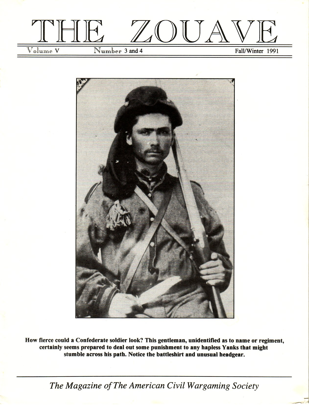 Zouave, Volume 5, Numbers 3/4 (Fall/Winter 1991)